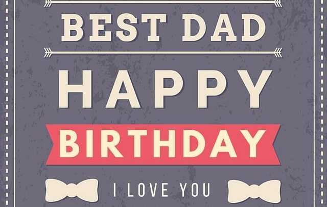 Best 20 Happy Birthday wishes for Father