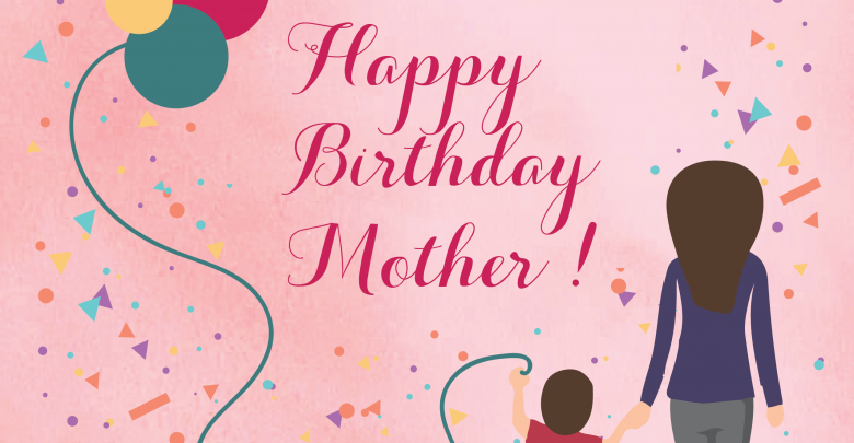 Best 20 Happy Birthday Wishes For mother