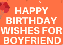 Best 20 Happy Birthday Wishes for Boyfriend