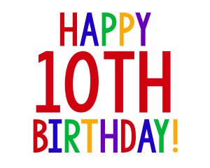 Happy Birthday. 10 years old